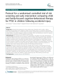 """Báo cáo y học: """" Protocol for a randomised controlled trial of risk screening and early intervention comparing childand family-focused cognitive-behavioural therapy for PTSD in children following accidental injury"""""""