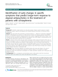 "Báo cáo y học: ""  Identification of early changes in specific symptoms that predict longer-term response to atypical antipsychotics in the treatment of patients with schizophrenia"""