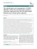 "Báo cáo y học: "" The identification and management of ADHD offenders within the criminal justice system: a consensus statement from the UK Adult ADHD Network and criminal justice agencies"""