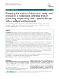 """Báo cáo y học: """" Disrupting the rhythm of depression: design and protocol of a randomized controlled trial on preventing relapse using brief cognitive therapy with or without antidepressants"""""""