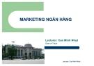 Bài giảng: Marketing ngân hàng