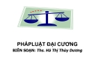 Bài giảng Pháp luật đại cương -  ThS. Hà Thị Thùy Dương