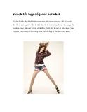 8 cách kết hợp đồ jeans hot nhất