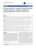 """báo cáo khoa học: """" Occlusal adjustment using the bite plate-induced occlusal position as a reference position for temporomandibular disorders: a pilot study"""""""