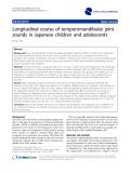"báo cáo khoa học: "" Longitudinal course of temporomandibular joint sounds in Japanese children and adolescents"""