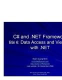 C# and .NET FrameworkBài 6: Data Access and Viewingwith .NETĐoàn Quang Minh
