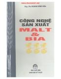 Ebook Công nghệ sản xuất Malt và Bia - PGS.TS Hoàng Đình Hòa