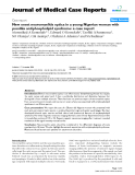 "Báo cáo y học: "" New onset neuromyelitis optica in a young Nigerian woman with possible antiphospholipid syndrome: a case report"""