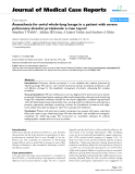 """Báo cáo y học: """" Anaesthesia for serial whole-lung lavage in a patient with severe pulmonary alveolar proteinosis: a case report"""""""