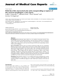 "Báo cáo y học: "" Arthritis of the sternoclavicular joint masquerading as rupture of the cervical oesophagus: a case report"""