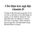 Cẩn thận kẻo ngộ độc vitamin D
