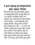Lạm dụng prednisolon gây nguy hiểm