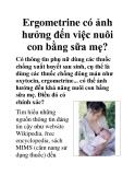 Ergometrine có ảnh hưởng đến việc nuôi con bằng sữa mẹ?