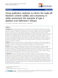 """báo cáo khoa học:"""" Using qualitative methods to inform the trade-off between content validity and consistency in utility assessment: the example of type 2 diabetes and Alzheimer's Disease"""""""