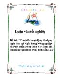 Luận văn tốt nghiệp: Tìm hiểu hoạt động tín dụng ngắn hạn tại Ngân hàng Nông nghiệp và Phát triển Nông thôn Việt Nam chi nhánh huyện Buôn Đôn, tỉnh Đắk Lắk