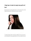 Giúp bạn có mái tóc mượt mà quyến rũ hơn Bạn hãy thay thế các phương pháp