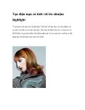 Tạo diện mạo cá tính cùng với tóc nhuộm highlight