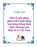 Báo cáo tốt nghiệp: Một số giải pháp phát triển hoạt động bán hàng bằng hình thức thương mại điện tử ở Việt Nam