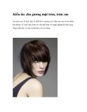 Kiểu tóc cho gương mặt tròn, trán cao