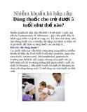 Nhiễm khuẩn hô hấp cấp Dùng thuốc cho trẻ dưới 5 tuổi như thế nào