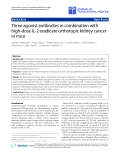 """Báo cáo hóa học: """" Three agonist antibodies in combination with high-dose IL-2 eradicate orthotopic kidney cancer in mice"""""""