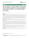 "báo cáo sinh học:"" Wrong schools or wrong students? The potential role of medical education in regional imbalances of the health workforce in the United Republic of Tanzania"""
