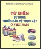 Bảo vệ thực vật ở Việt Nam - Từ điển sử dụng thuốc