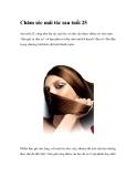 Chăm sóc mái tóc sau tuổi 25