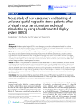 """báo cáo hóa học: """" A case study of new assessment and training of unilateral spatial neglect in stroke patients: effect of visual image transformation and visual stimulation by using a head mounted display system (HMD)"""""""
