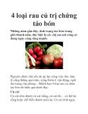 4 loại rau củ trị chứng táo bón