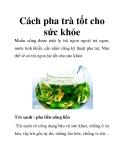 Cách pha trà tốt cho sức khỏe
