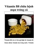 Vitamin B8 chữa bệnh mụn trứng cá