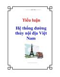 Tiểu luận: Hệ thống đường thủy nội địa Việt Nam