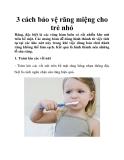 3 cách bảo vệ răng miệng cho trẻ nhỏ