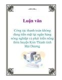 Luận văn: Công tác thanh toán không dùng tiền mặt tại ngân hàng nông nghiệp và phát triển nông thôn huyện Kim Thành tỉnh Hải Dương
