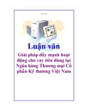 Luận văn: Giải pháp đẩy mạnh hoạt động cho vay tiêu dùng tại Ngân hàng Thương mại Cổ phần Kỹ thương Việt Nam