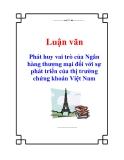 Luận văn: Phát huy vai trò của Ngân hàng thương mại đối với sự phát triển của thị trường chứng khoán Việt Nam