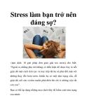 Stress làm bạn trở nên đáng sợ?