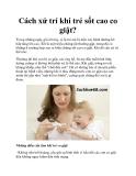 Cách xử trí khi trẻ sốt cao co giật?