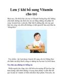 Lưu ý khi bổ sung Vitamin cho trẻ