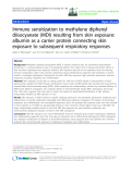"""báo cáo hóa học: """"  Immune sensitization to methylene diphenyl diisocyanate (MDI) resulting from skin exposure: albumin as a carrier protein connecting skin exposure to subsequent respiratory responses"""""""