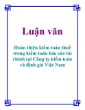 Luận văn: Hoàn thiện kiểm toán thuế trong kiểm toán báo cáo tài chính tại Công ty kiểm toán và định giá Việt Nam