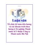 Luận văn: Tổ chức kế toán tiền lương và các khoản trích theo lương ở Xí nghiệp Thoát nước số 3 thuộc Công ty Thoát nước Hà Nội