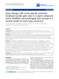 """báo cáo hóa học:"""" Gene therapy with tumor-specific promoter mediated suicide gene plus IL-12 gene enhanced tumor inhibition and prolonged host survival in a murine model of Lewis lung carcinoma"""""""