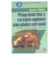 Giáo trình pháp lênh thú y và kiểm nghiệm sản phẩm vật nuôi part 1