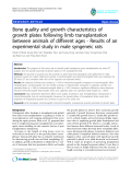 "báo cáo hóa học:""  Bone quality and growth characteristics of growth plates following limb transplantation between animals of different ages - Results of an experimental study in male syngeneic rats"""