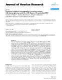 "báo cáo hóa học:""   Positron emission tomography in ovarian cancer: 18F-deoxy-glucose and 16α-18F-fluoro-17β-estradiol PET"""
