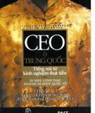 CEO ở Trung Quốc : Tiếng nói từ kinh nghiệm thực tiễn của 20 nhà lãnh đạo doanh nghiệp quốc tế