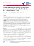 """báo cáo hóa học:"""" Is there an association between PEPFAR funding and improvement in national health indicators in Africa? A retrospective study"""""""