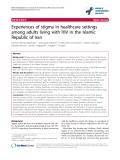"báo cáo hóa học:""  Experiences of stigma in healthcare settings among adults living with HIV in the Islamic Republic of Iran Fatemeh Rahmati-Najarkolaei1†, Shamsaddin """
